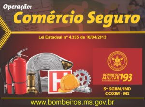 5º Subgrupamento de Bombeiros Militar Independente, realiza operação Comercio Seguro em Coxim